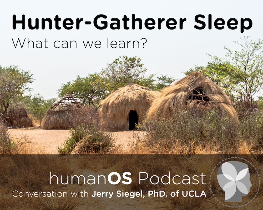 Hunter Gatherer Sleep with Jerry Siegel