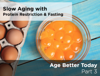 Does Protein Restriction and Fasting Slow the Aging Process? Better Aging Part 3